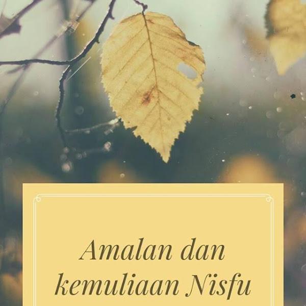 Amalan dan Kemuliaan Nisfu Syaban