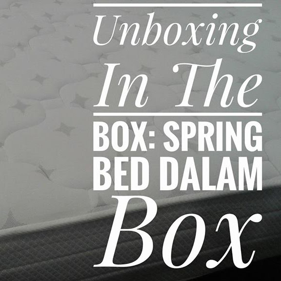 Unboxing In The Box: Spring Bed dalam Box