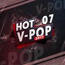 Nhạc Hot Nhất Tháng 07/2017