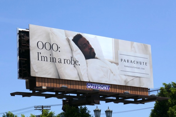 OOO Im in a robe Parachute Home billboard