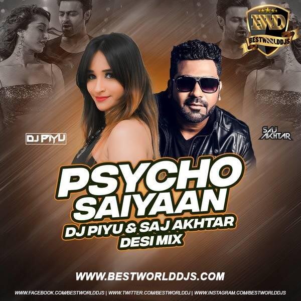 Psycho Saiyaan Remix DJ Piyu Saj Akhtar
