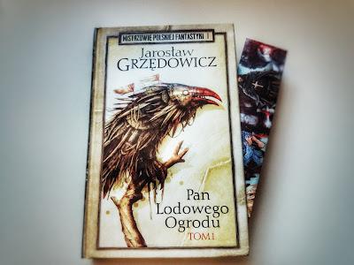 Jarosław Grzędowicz - Pan Lodowego Ogrodu tom I