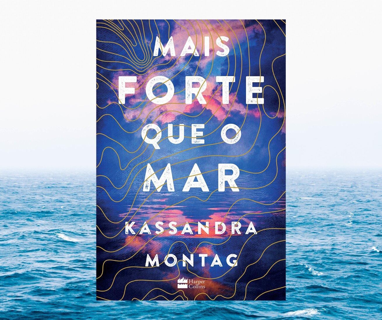 Resenha: Mais forte que o mar, de Kassandra Montag