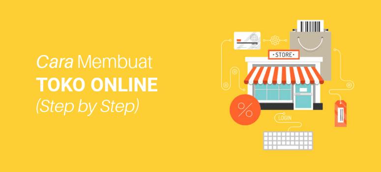 Cara Membuat Toko Online di Tahun 2019 (Step by Step)