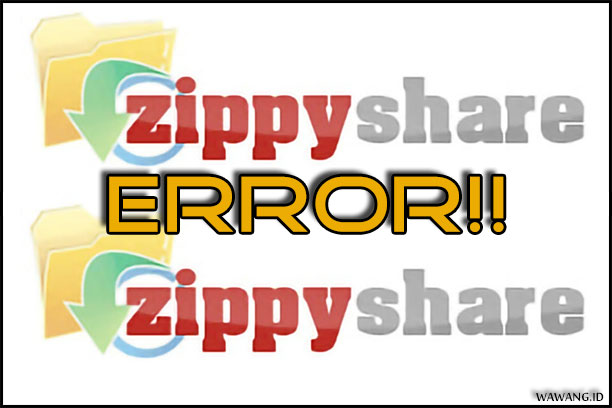 cara mengatasi link download zippyshare eror