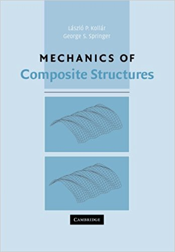 Mechanics of Composite Structures by Laszlo P. Kollar and George S.Springe