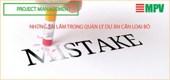 ĐTC-Những sai lầm trong quản lý dự án cần loại bỏ