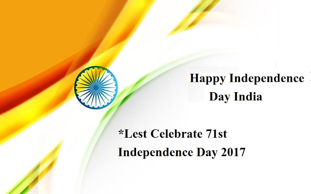 India's 71 st Independence Day Celebration on 15 August 2017