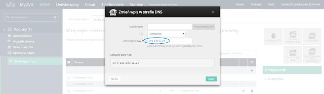Zmienić wpis w strefie DNS i edytujesz Adres docelowy