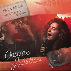 Baixar Música Fala Sério - Oriente e Rebeca Sauwen Mp3