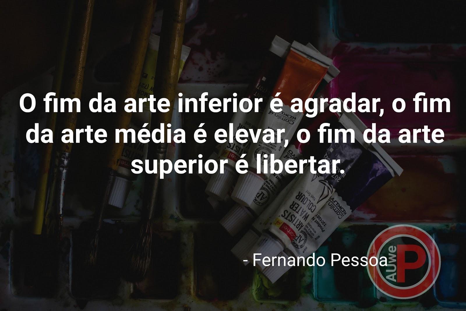 Frase sobre arte | Fernando Pessoa