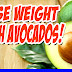 You Won't Believe How This Food Will Help With Weight Loss!  Lose Weight With Avocados!