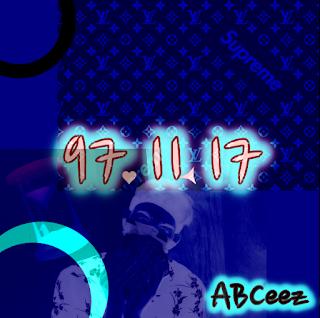 New Music: ABCeez - 97*11*17