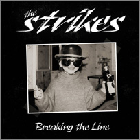 THE STRIKES - Breaking the line EP. 2017. Hard heavy