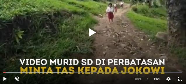 Murid SD di Perbatasan Minta Tas Kepada Presiden Jokowi Menjadi Viral, Berikut Videonya...