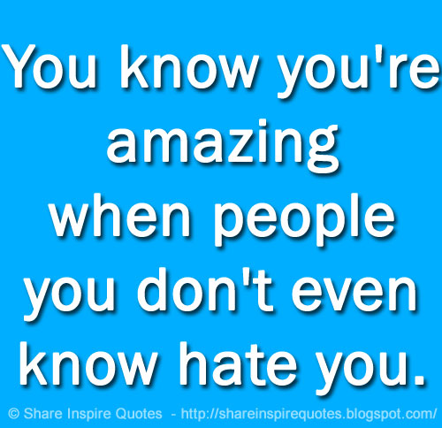 You Know You Re In Love When Quotes: You Know You're Amazing When People You Don't Even Know