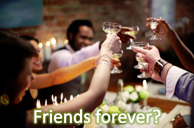 Are the friends you've had forever really still your friends?