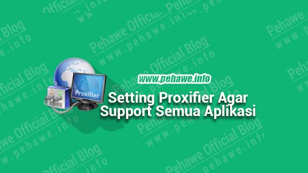 Setting Proxifier Untuk Semua Aplikasi di Windows