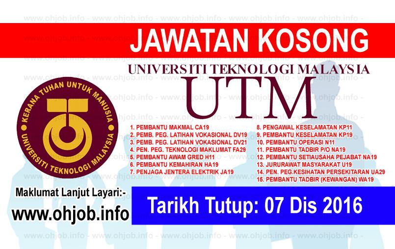 Jawatan Kerja Kosong Universiti Teknologi Malaysia (UTM) logo www.ohjob.info disember 2016