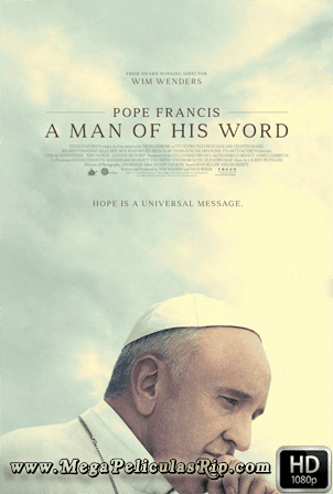 El Papa Francisco Un Hombre De Palabra [1080p] [Latino-Ingles] [MEGA]