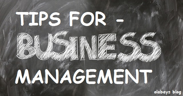 Amazing Business Tips for managing the all Areas of Your Business