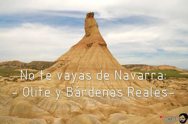 NO TE VAYAS DE NAVARRA: OLITE Y BÁRDENAS REALES