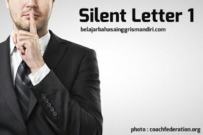 http://www.belajarbahasainggrismandiri.com/2015/03/pelajaran-131-silent-letter.html