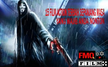 15 Film Action Terbaik Sepanjang Masa , Wajib di Nonton !!