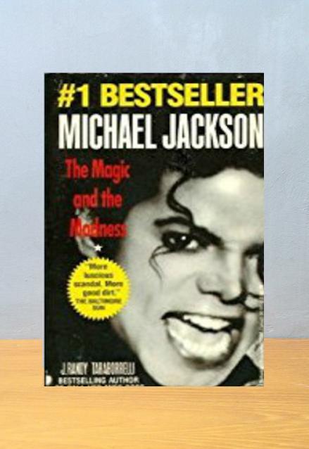 MICHAEL JACKSON: THE MAGIC AND THE MADNESS, J. Randy Taraborrelli