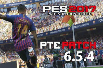 PTE Patch V6.5.4 Unofficial (Base From PES 2019) - PES 2017