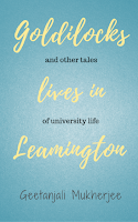 Goldilocks Lives in Leamington: and other tales of university life by Geetanjali Mukherjee on Goodreads