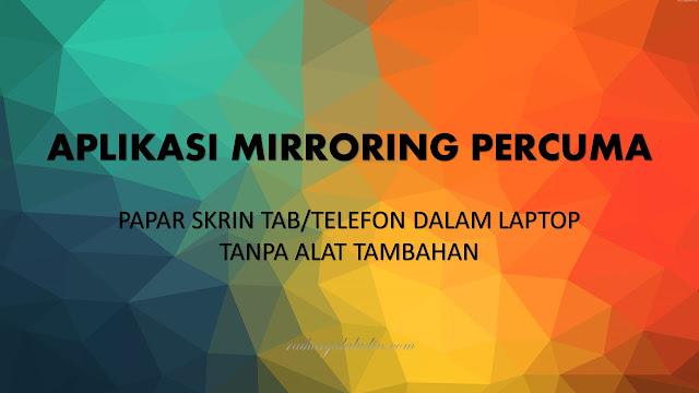 Aplikasi Mirroring Percuma