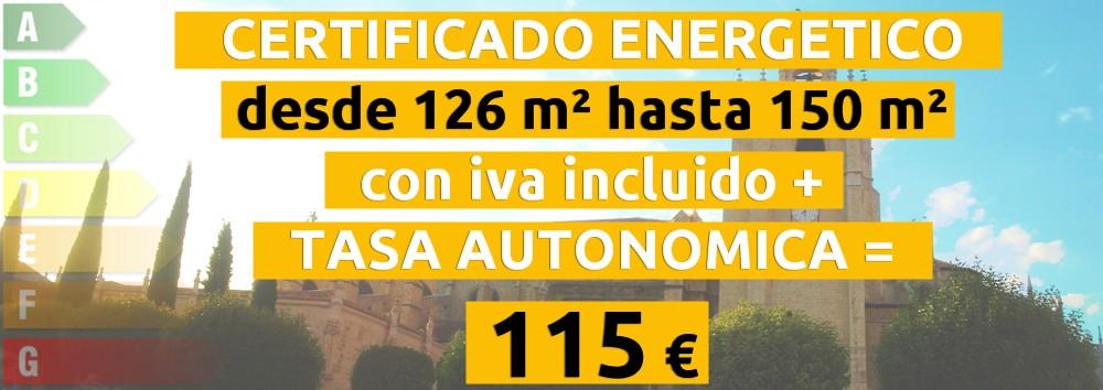 certificado y tasa 126 hasta 150 m2 = 115 €