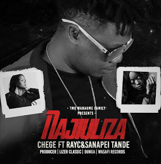 Download Audio: Chege Ft Ray C & Sanapei Tande - Najiuliza | Mp3