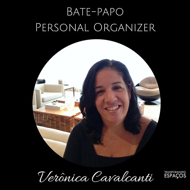 Bate-papo com a Personal Organizer Verônica Cavalcanti