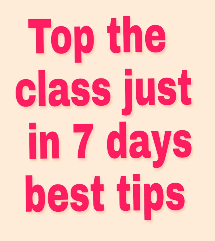 Top The Class Just In 7 Days