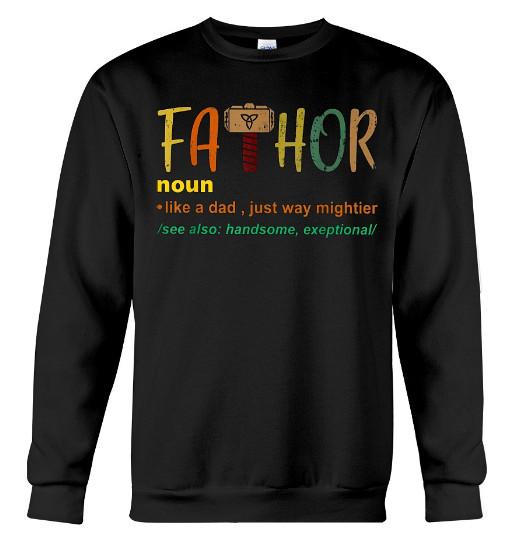 Fa-Thor Like Dad Just Way Mightier Hero Hoodie, Fa-Thor Like Dad Just Way Mightier Hero T Shirts