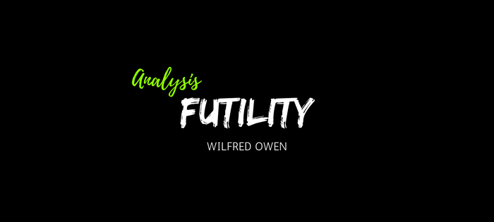 Analysis of Wilfred Owen's Futility