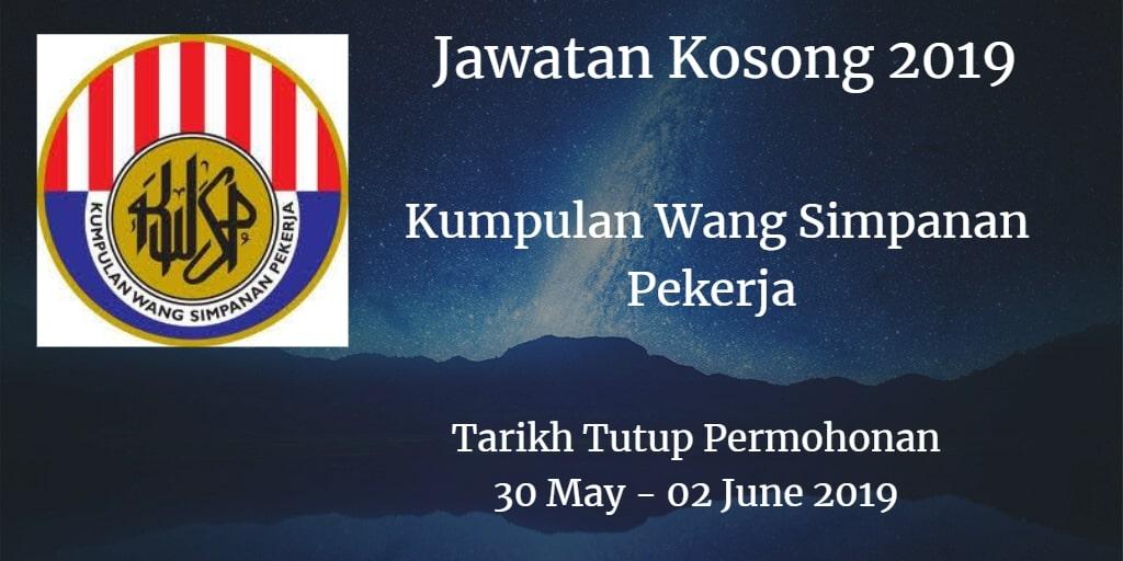 Jawatan Kosong KWSP 30 May  - 02 June 2019