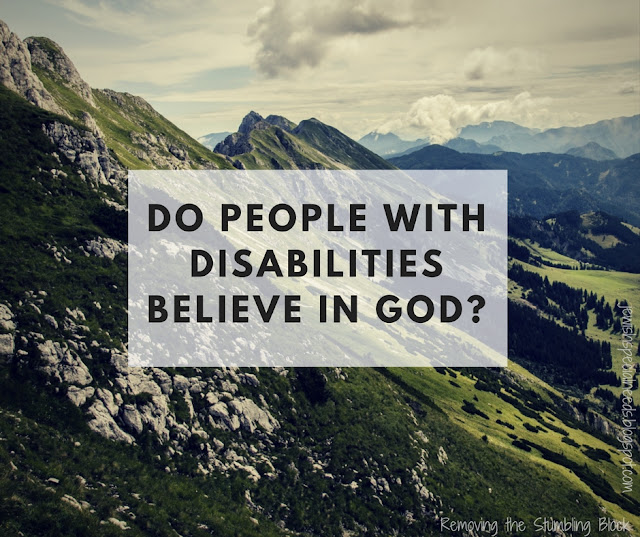 Do People With Disabilities Believe in God? Removing the Stumbling Block