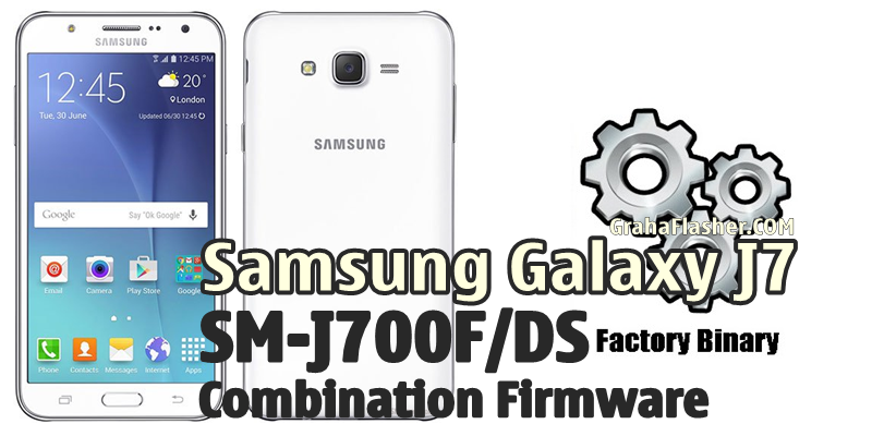 Combination Firmware Samsung Galaxy J7 SM-J700F/DS
