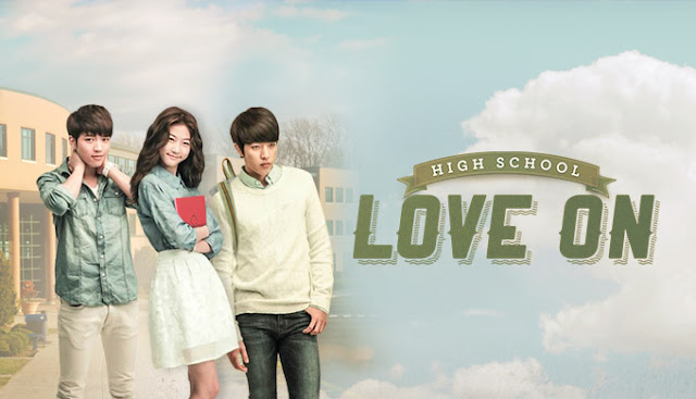 Drama Korea High School - Love On Subtitle Indonesia