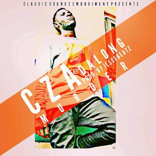 Music: Cza Dalong - Murder (Prod. By JesseBeatz)