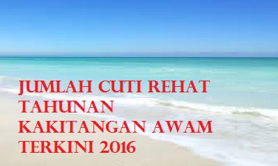 jumlah cuti tahunan kakitangan kerajaan 2016