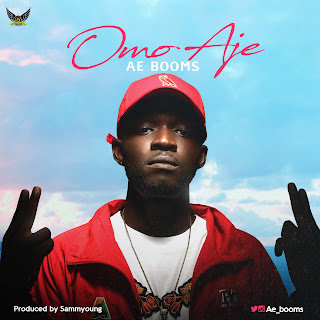 Music: Ae Booms – Omo Aje (Prod. Sammyoung) || @Ae_Booms