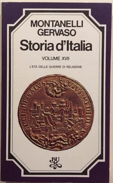 Indro Montanelli, Roberto Gervaso - Storia d'Italia. Volume XVII. L'età delle guerre di Religione. Anno 1975. Rizzoli - Editore, Milano