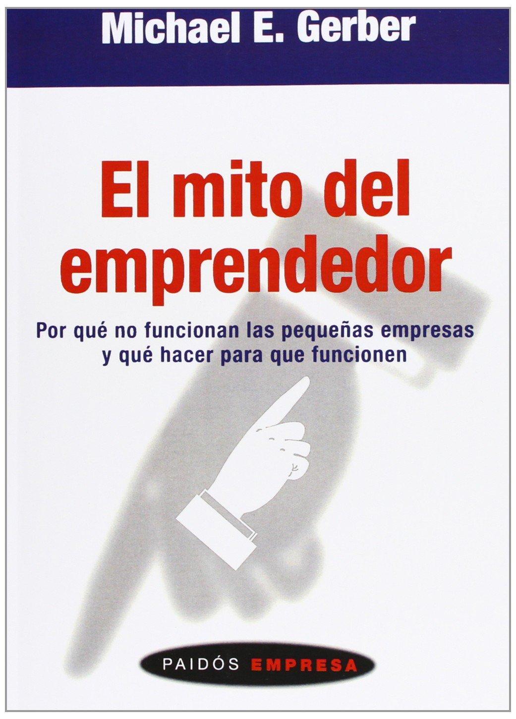 El MITO DEL EMPRENDEDOR - MICHAEL E. GERBER