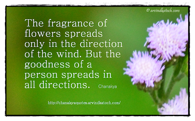 Chanakya, Wise Quote, Chanakya Quote, Chanakya Niti, Goodness, flowers, fragrance,