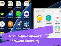 Cara Menghapus Aplikasi Bawaan Samsung tanpa Root