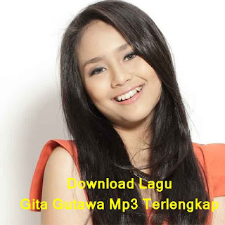 Download Lagu Gita Gutawa Mp3 Terlengkap